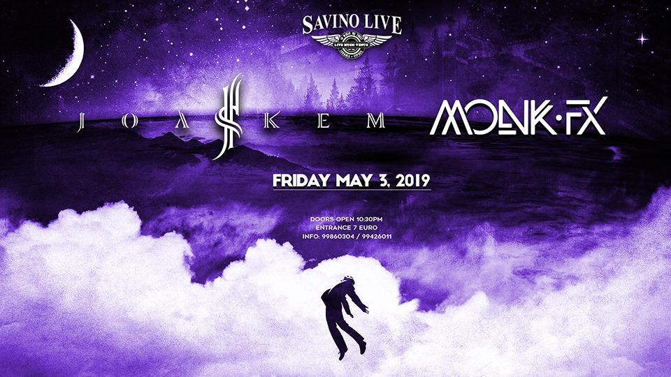 Joakem and Monk FX@Savino Live